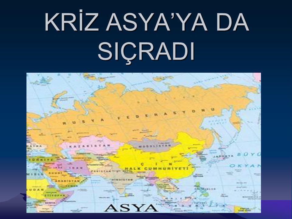 KRİZ ASYA'YA DA SIÇRADI
