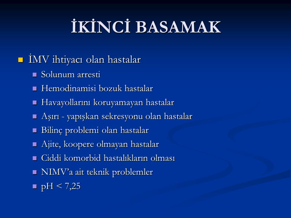 İKİNCİ BASAMAK İMV ihtiyacı olan hastalar Solunum arresti