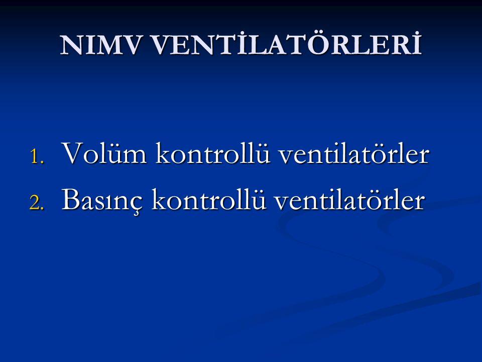 Volüm kontrollü ventilatörler Basınç kontrollü ventilatörler