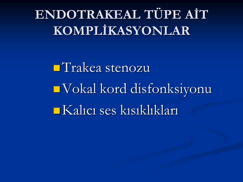 ENDOTRAKEAL TÜPE AİT KOMPLİKASYONLAR