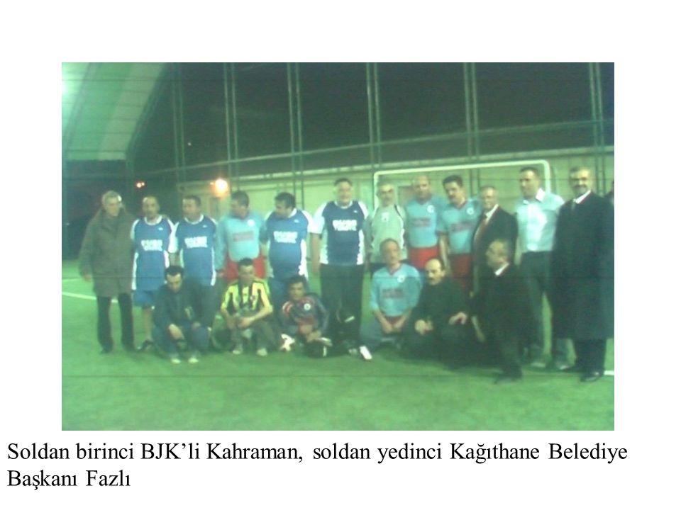 Soldan birinci BJK'li Kahraman, soldan yedinci Kağıthane Belediye Başkanı Fazlı