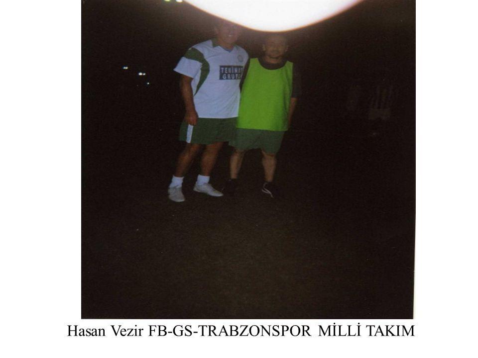 Hasan Vezir FB-GS-TRABZONSPOR MİLLİ TAKIM