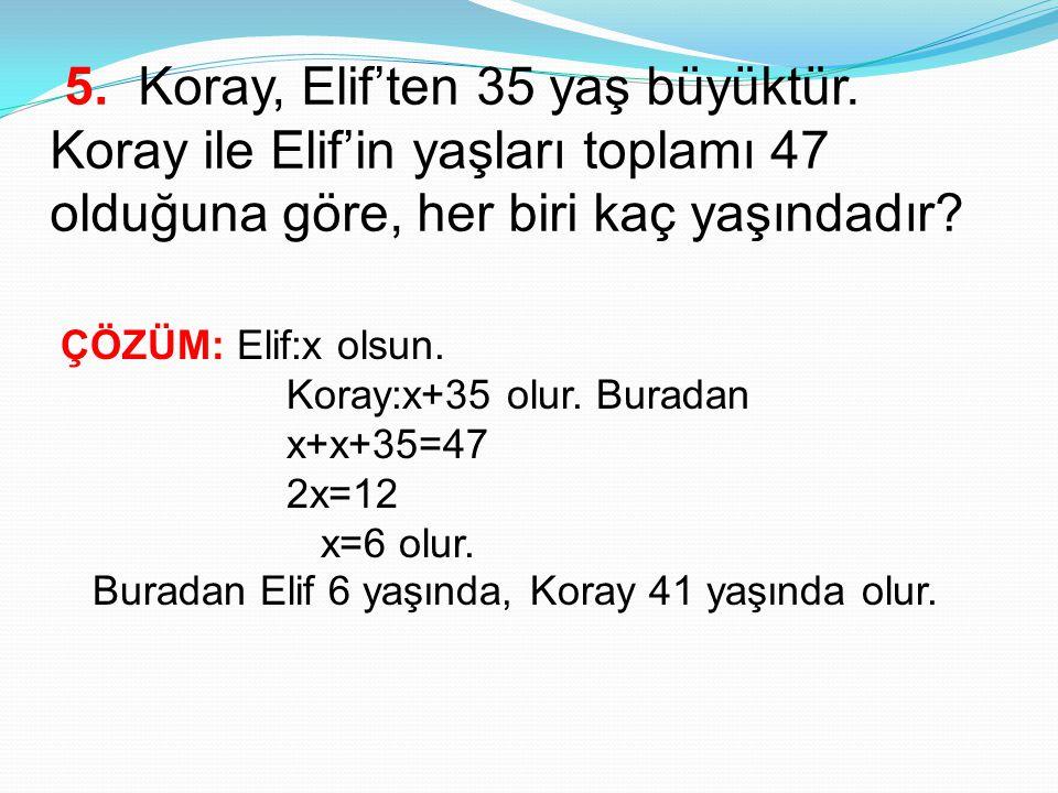 5. Koray, Elif'ten 35 yaş büyüktür