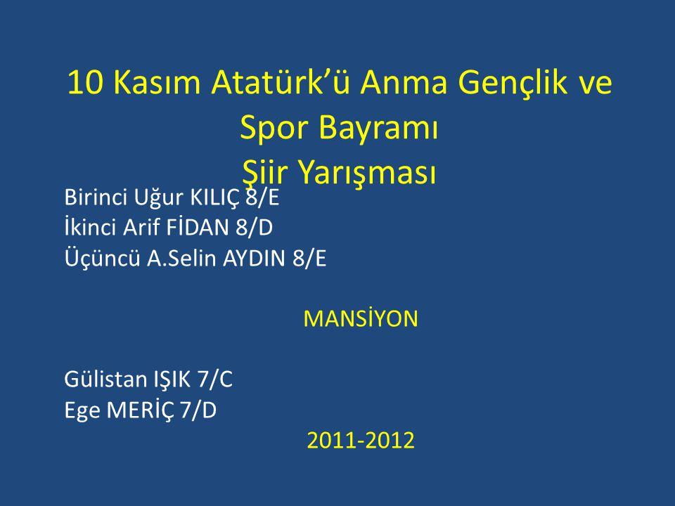 10 Kasım Atatürk'ü Anma Gençlik ve Spor Bayramı Şiir Yarışması