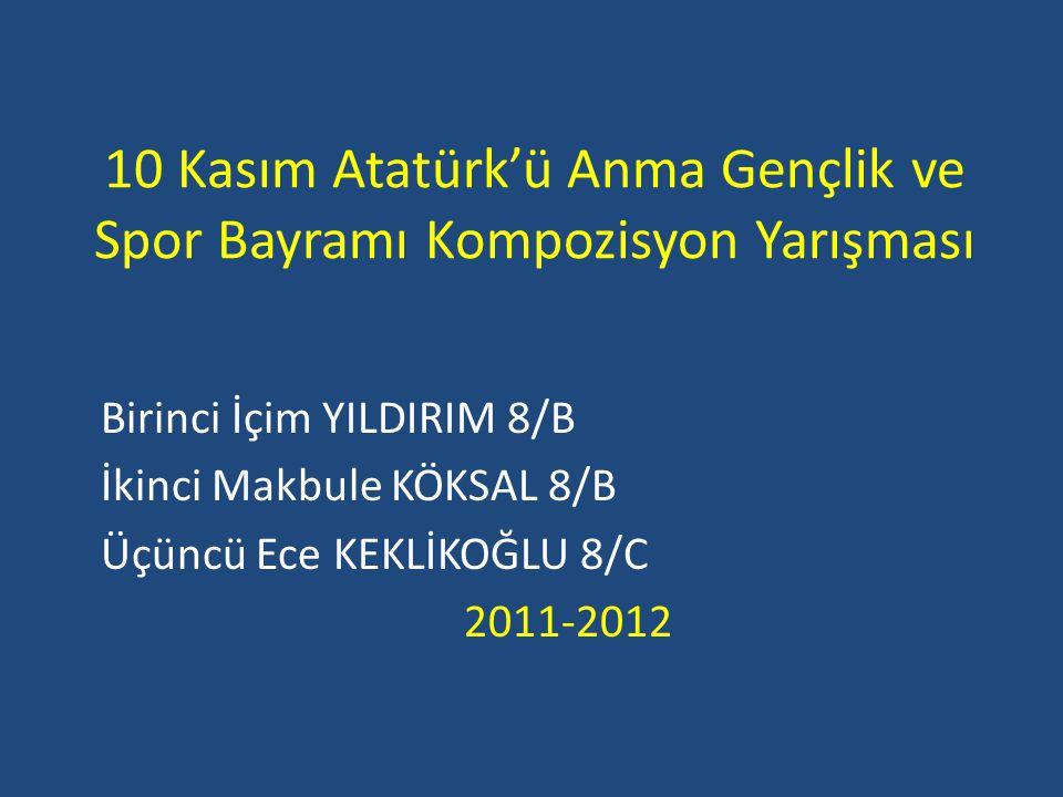 10 Kasım Atatürk'ü Anma Gençlik ve Spor Bayramı Kompozisyon Yarışması