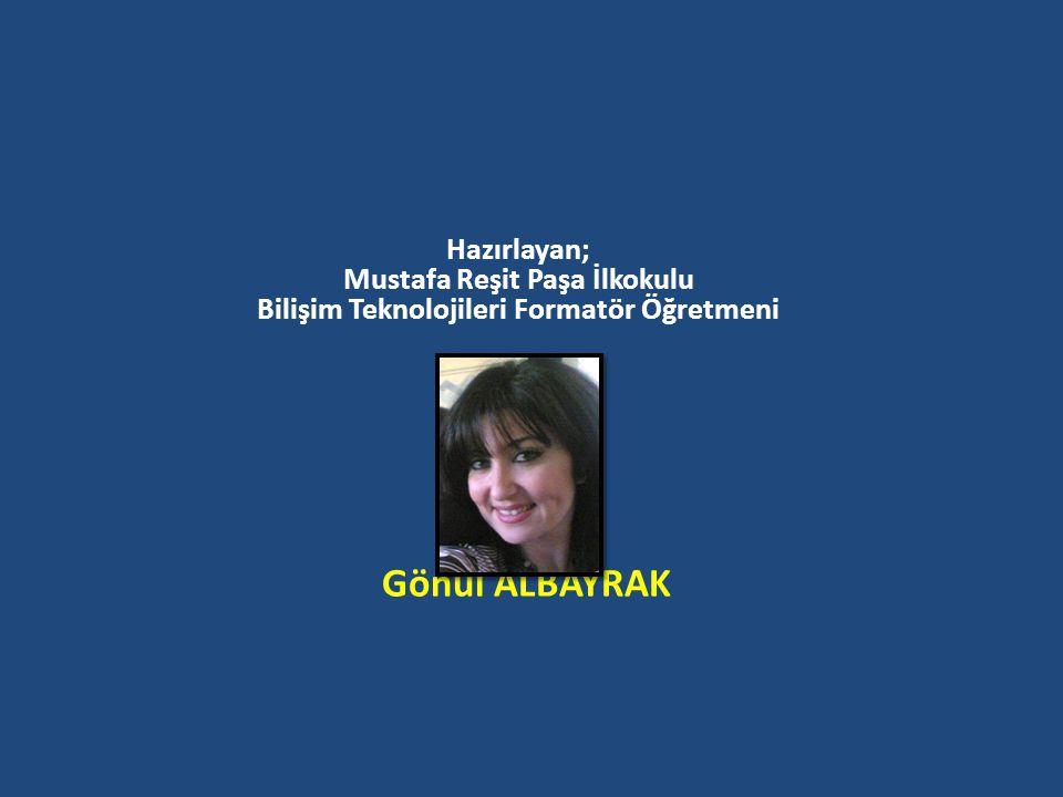 Hazırlayan; Mustafa Reşit Paşa İlkokulu Bilişim Teknolojileri Formatör Öğretmeni