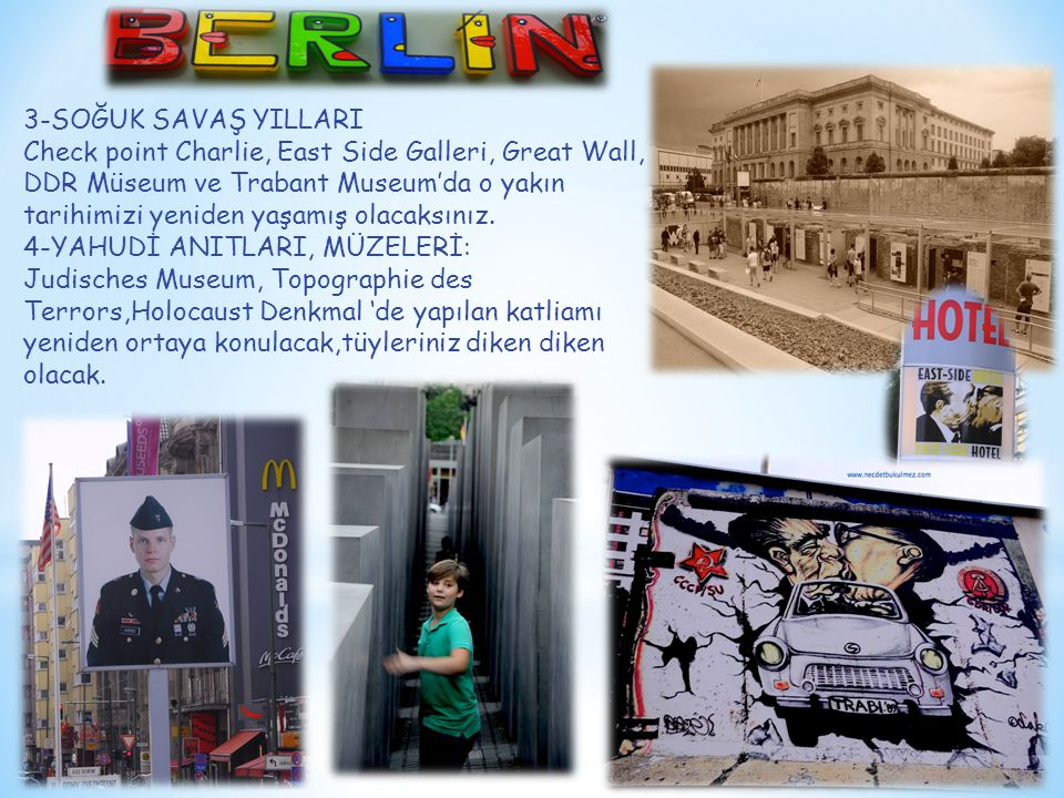 3-SOĞUK SAVAŞ YILLARI Check point Charlie, East Side Galleri, Great Wall,