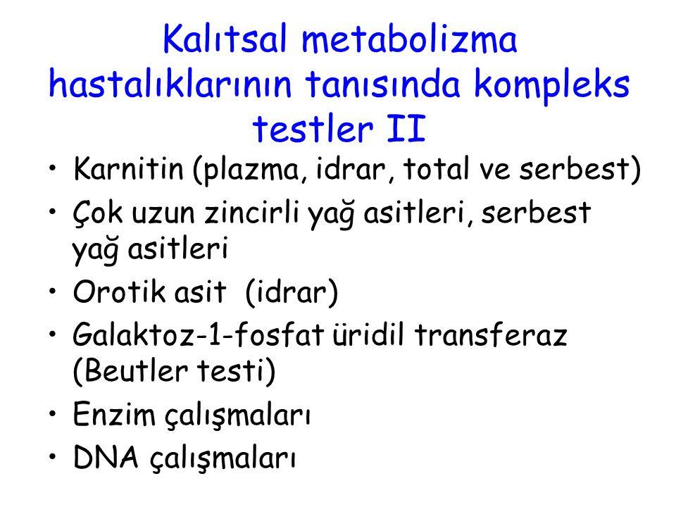 Kalıtsal metabolizma hastalıklarının tanısında kompleks testler II