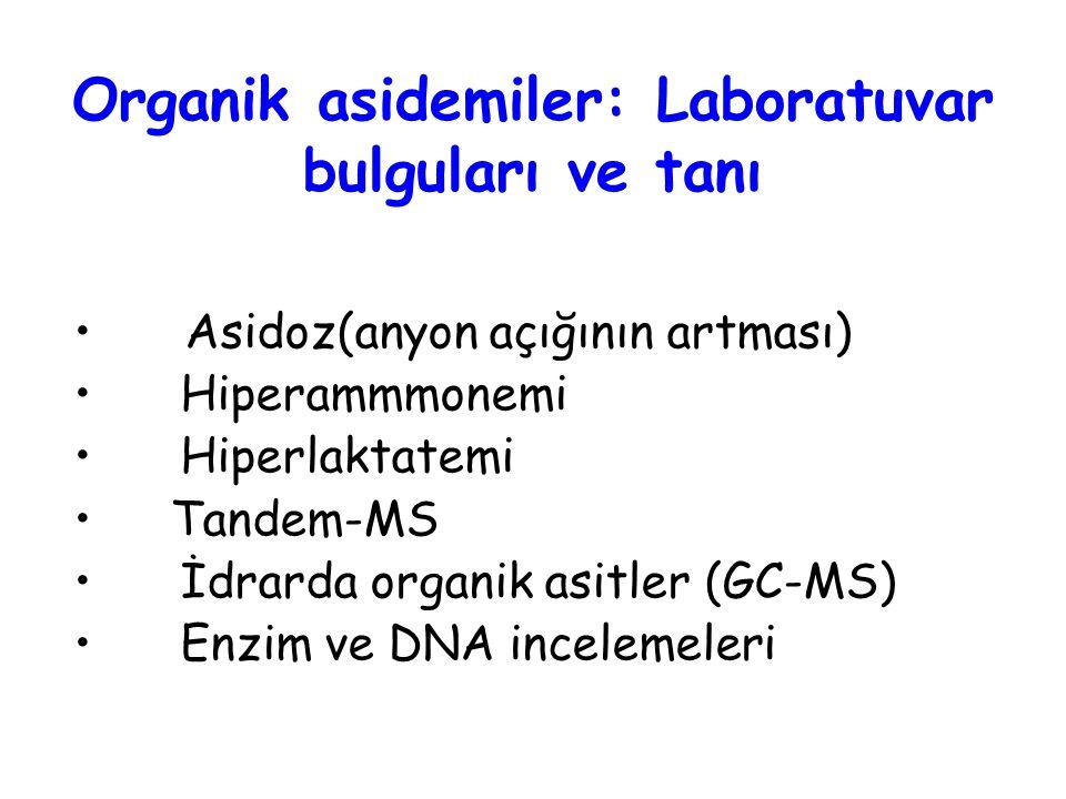 Organik asidemiler: Laboratuvar bulguları ve tanı