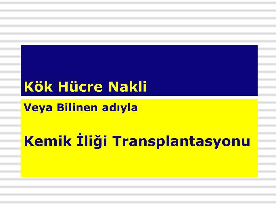 Veya Bilinen adıyla Kemik İliği Transplantasyonu