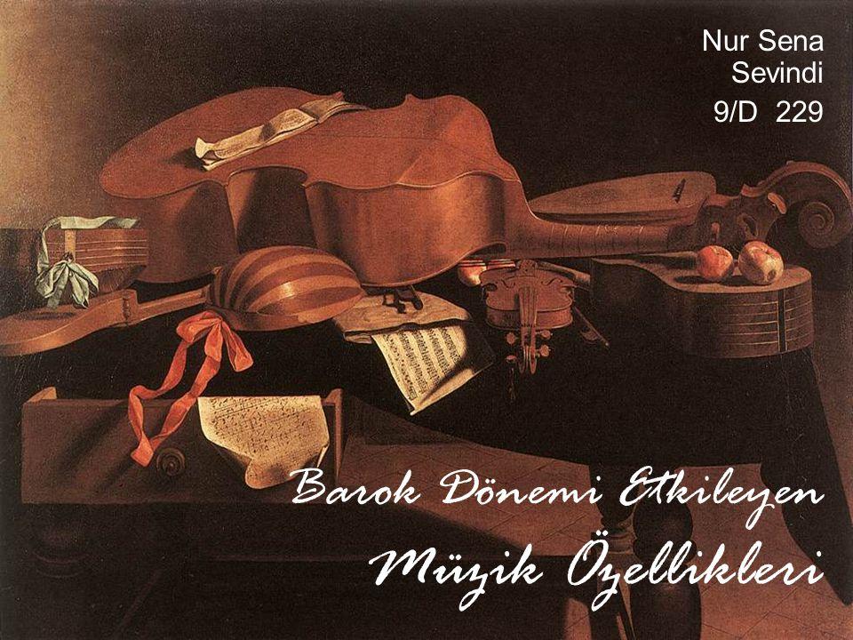 Barok Dönemi Etkileyen Müzik Özellikleri