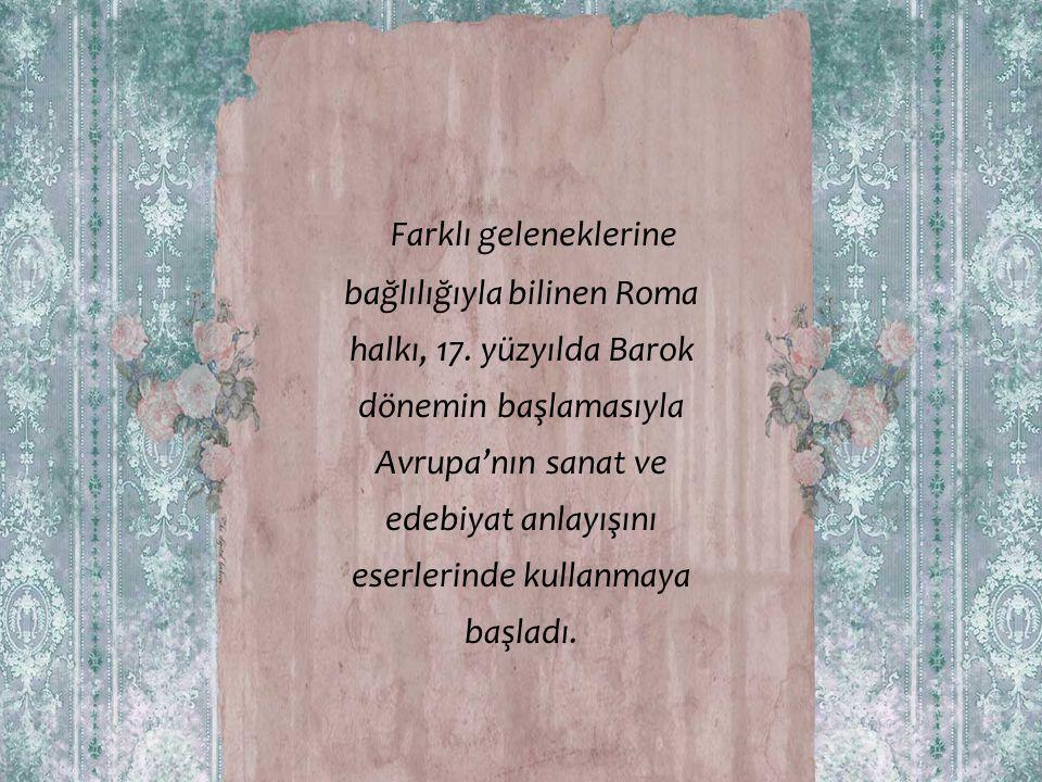Farklı geleneklerine bağlılığıyla bilinen Roma halkı, 17