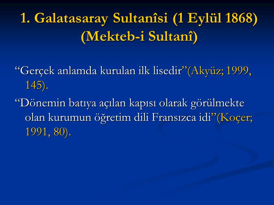 1. Galatasaray Sultanîsi (1 Eylül 1868) (Mekteb-i Sultanî)