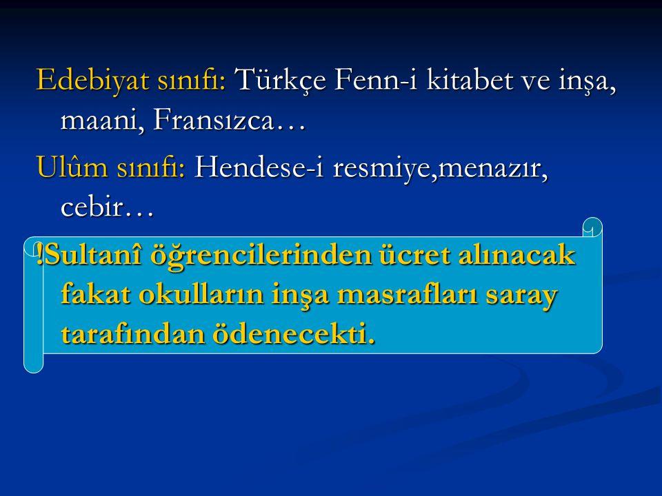 Edebiyat sınıfı: Türkçe Fenn-i kitabet ve inşa, maani, Fransızca…
