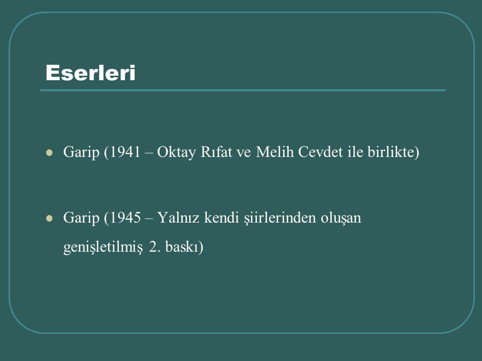 Eserleri Garip (1941 – Oktay Rıfat ve Melih Cevdet ile birlikte)