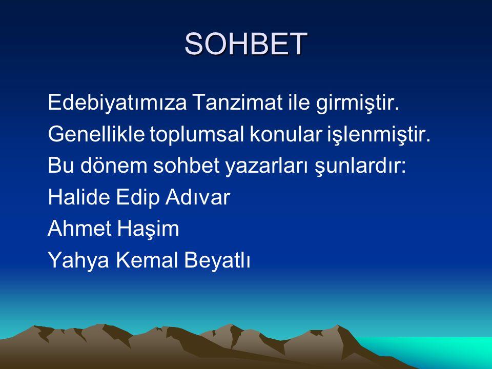 SOHBET Edebiyatımıza Tanzimat ile girmiştir.