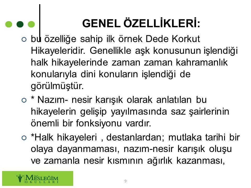 GENEL ÖZELLİKLERİ: