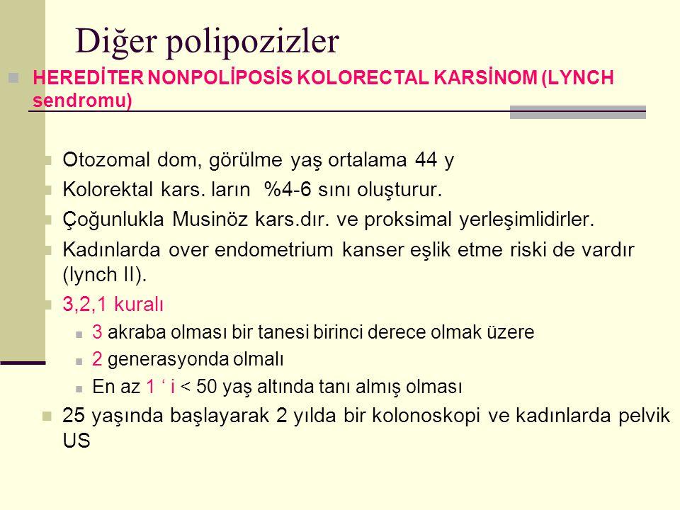 Diğer polipozizler Otozomal dom, görülme yaş ortalama 44 y