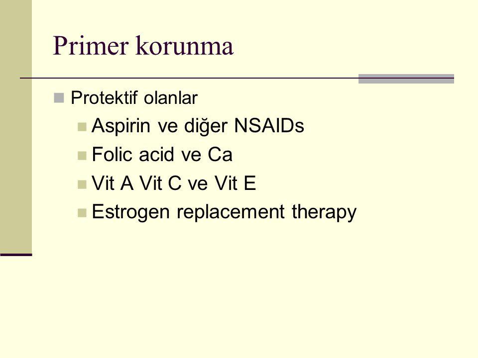 Primer korunma Aspirin ve diğer NSAIDs Folic acid ve Ca