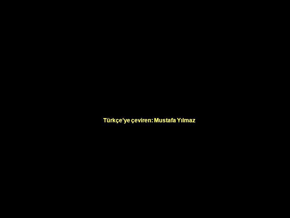 Türkçe'ye çeviren: Mustafa Yılmaz