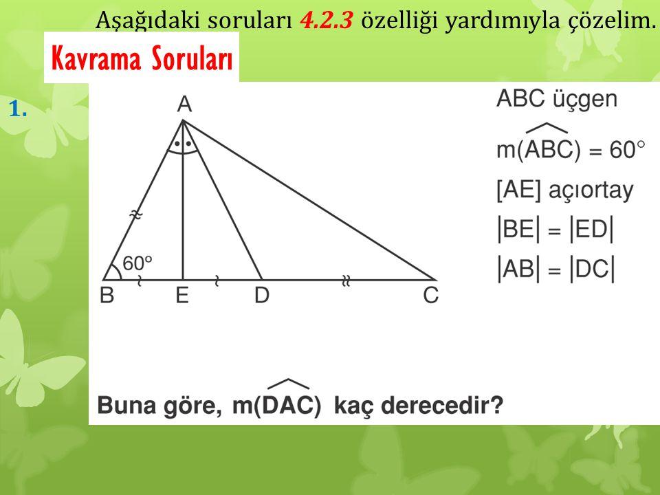Kavrama Soruları Aşağıdaki soruları 4.2.3 özelliği yardımıyla çözelim.