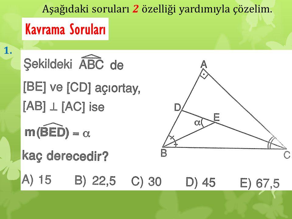 Aşağıdaki soruları 2 özelliği yardımıyla çözelim.
