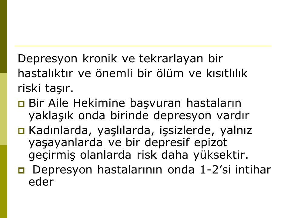Depresyon kronik ve tekrarlayan bir