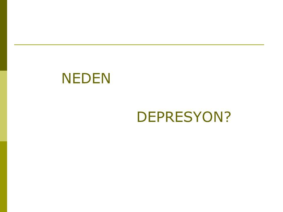 NEDEN DEPRESYON
