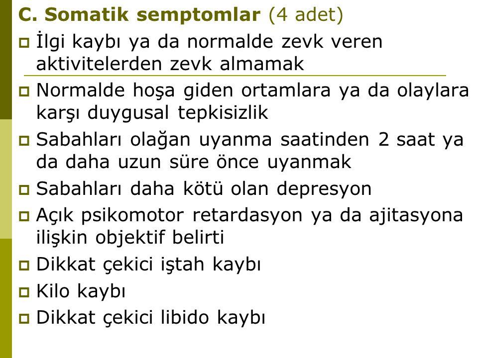 C. Somatik semptomlar (4 adet)