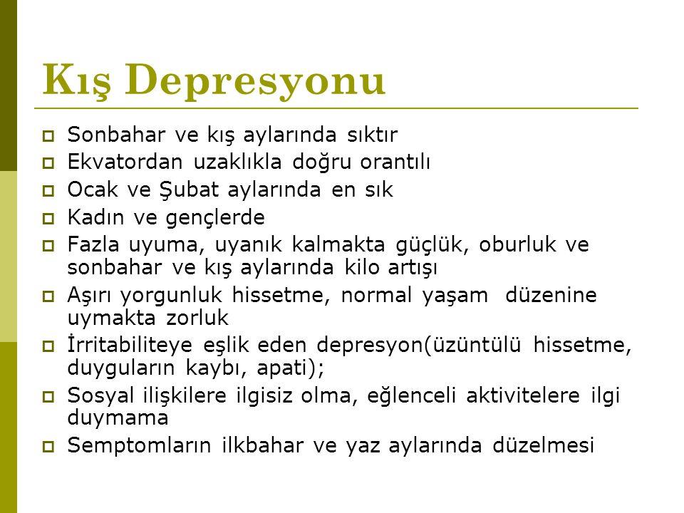Kış Depresyonu Sonbahar ve kış aylarında sıktır