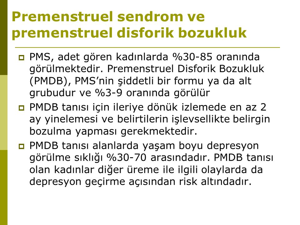 Premenstruel sendrom ve premenstruel disforik bozukluk