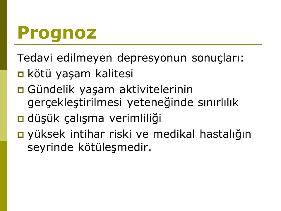 Prognoz Tedavi edilmeyen depresyonun sonuçları: kötü yaşam kalitesi