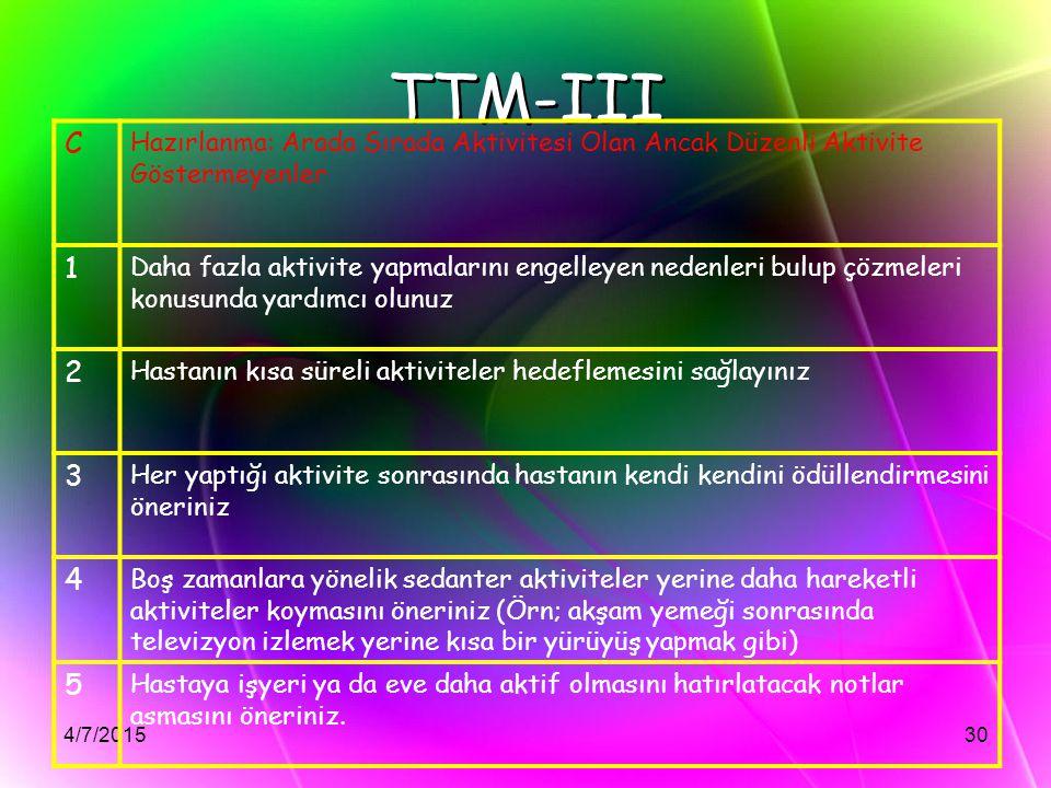 TTM-III C. Hazırlanma: Arada Sırada Aktivitesi Olan Ancak Düzenli Aktivite Göstermeyenler. 1.