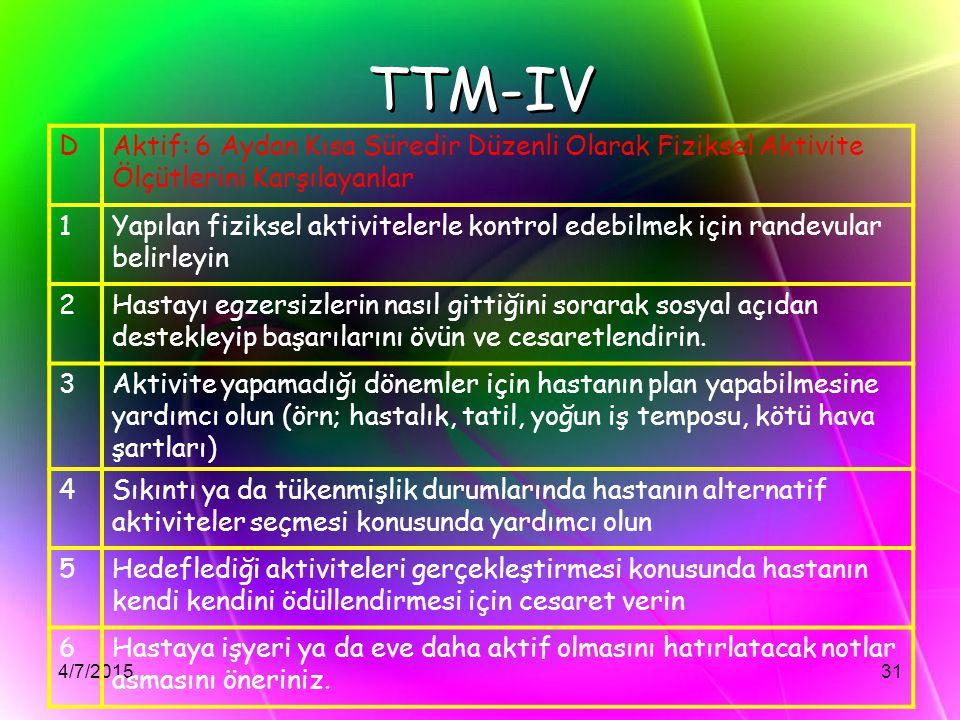 TTM-IV D. Aktif: 6 Aydan Kısa Süredir Düzenli Olarak Fiziksel Aktivite Ölçütlerini Karşılayanlar. 1.