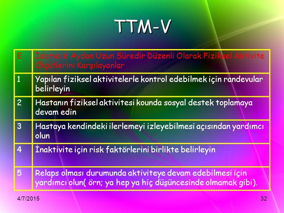 TTM-V E. İdame: 6 Aydan Uzun Süredir Düzenli Olarak Fiziksel Aktivite Ölçütlerini Karşılayanlar. 1.