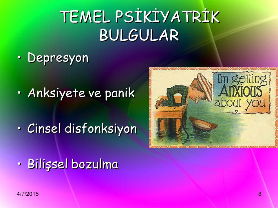 TEMEL PSİKİYATRİK BULGULAR