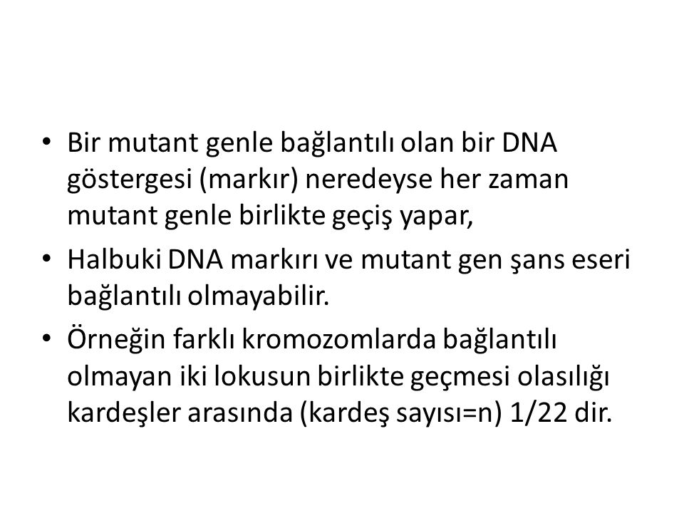 Bir mutant genle bağlantılı olan bir DNA göstergesi (markır) neredeyse her zaman mutant genle birlikte geçiş yapar,