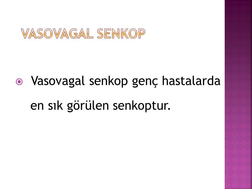 Vasovagal Senkop Vasovagal senkop genç hastalarda