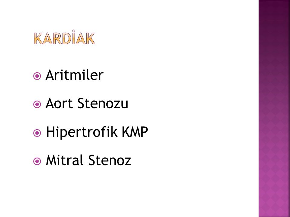 KARDİAK Aritmiler Aort Stenozu Hipertrofik KMP Mitral Stenoz