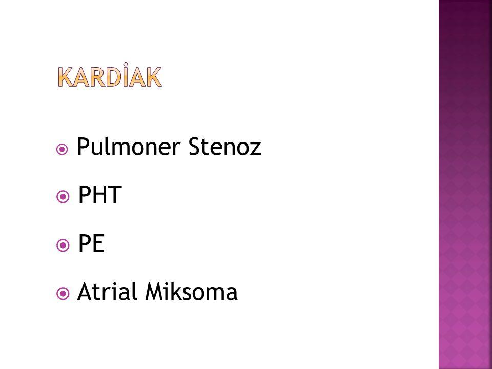 KARDİAK Pulmoner Stenoz PHT PE Atrial Miksoma