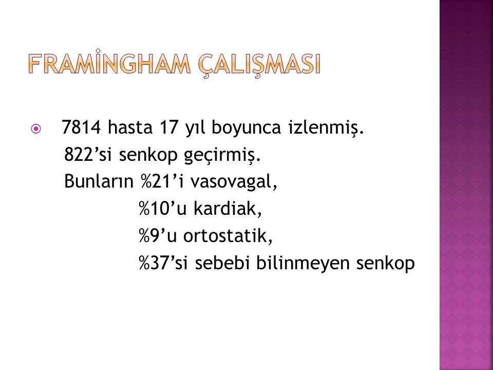 FRAMİNGHAM ÇALIŞMASI 7814 hasta 17 yıl boyunca izlenmiş.