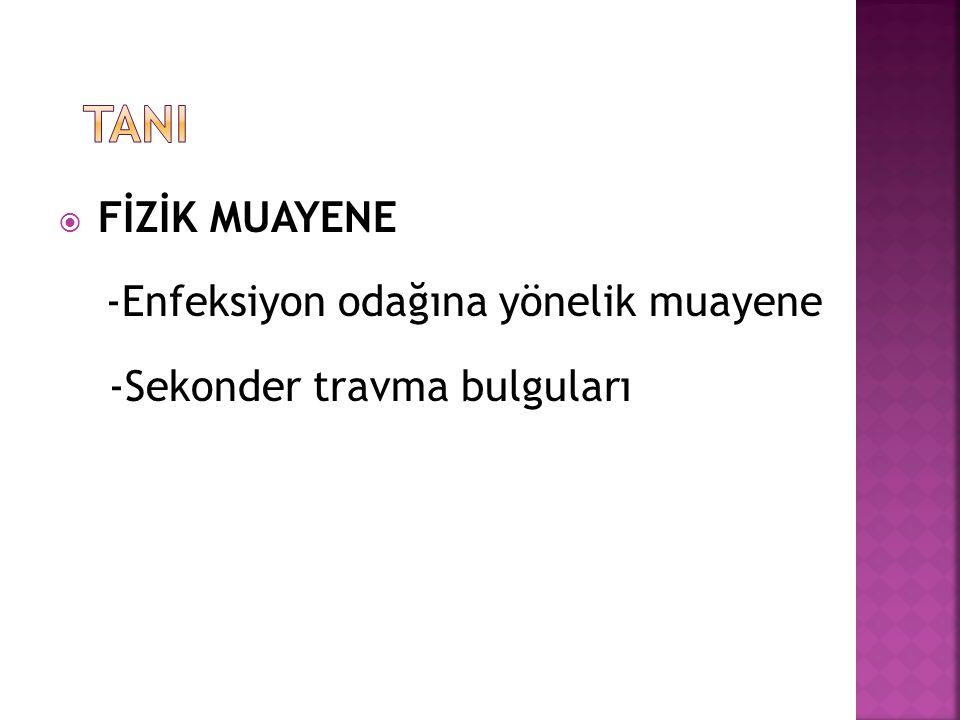 TANI -Sekonder travma bulguları FİZİK MUAYENE