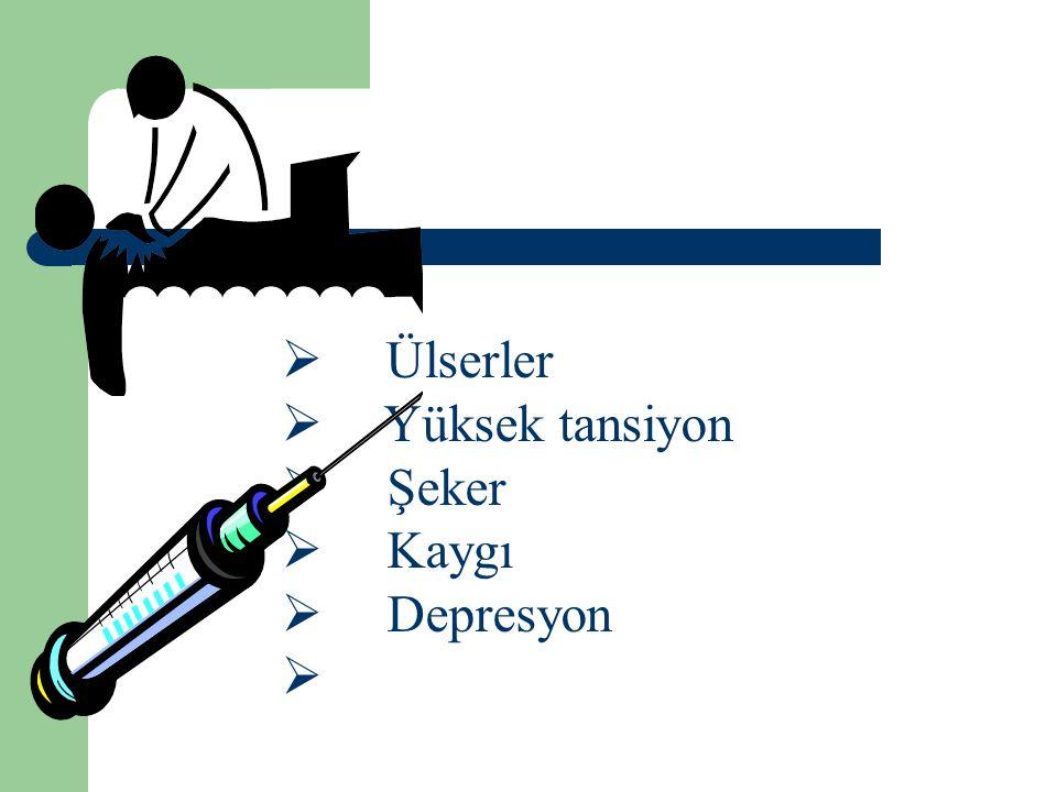 Ülserler Yüksek tansiyon Şeker Kaygı Depresyon