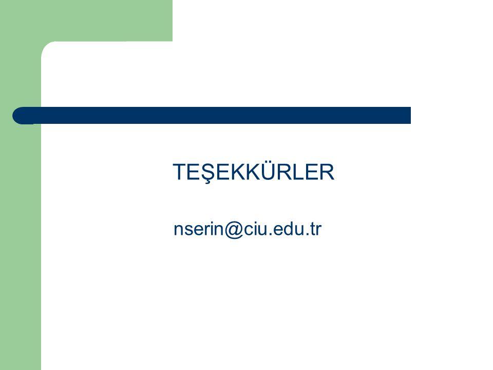 TEŞEKKÜRLER nserin@ciu.edu.tr