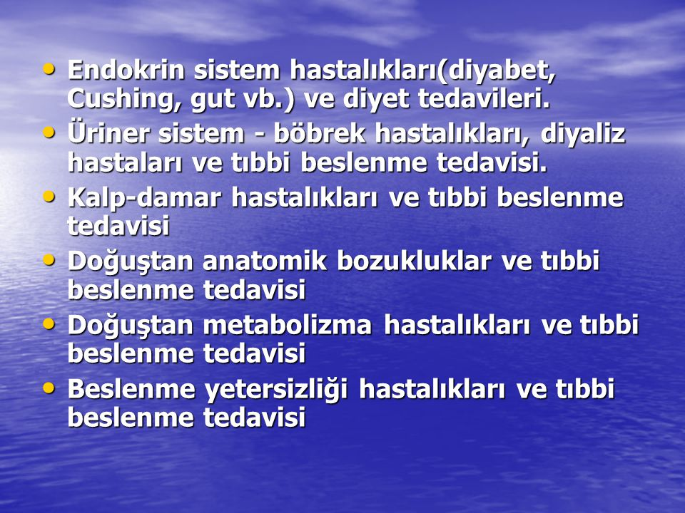 Endokrin sistem hastalıkları(diyabet, Cushing, gut vb