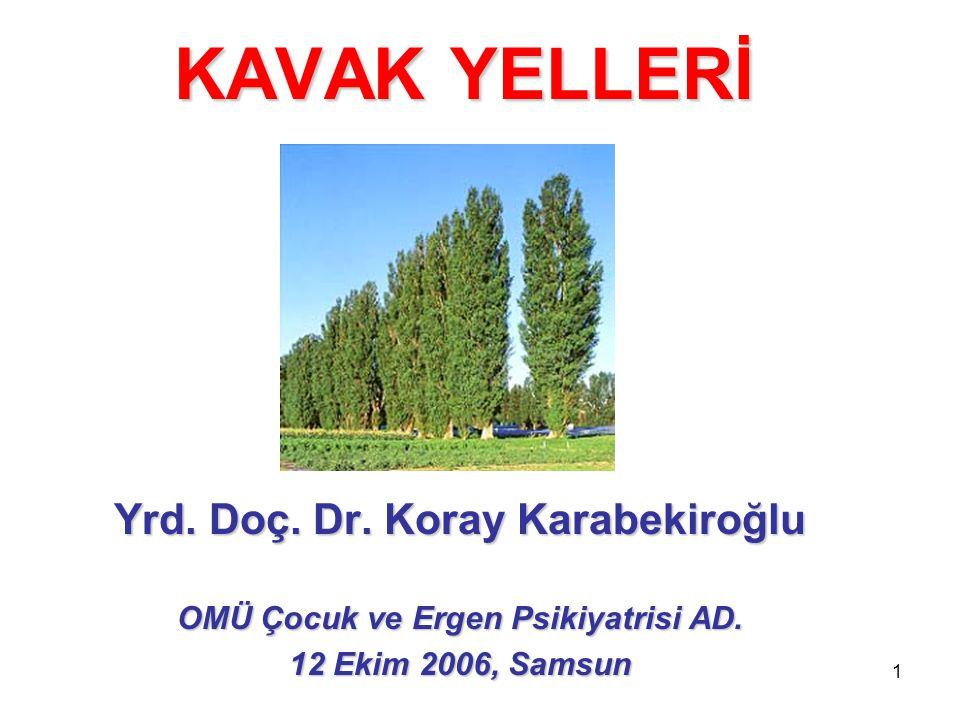 Yrd. Doç. Dr. Koray Karabekiroğlu OMÜ Çocuk ve Ergen Psikiyatrisi AD.