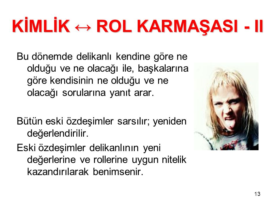 KİMLİK ↔ ROL KARMAŞASI - II