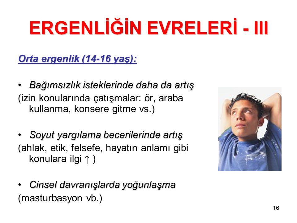 ERGENLİĞİN EVRELERİ - III