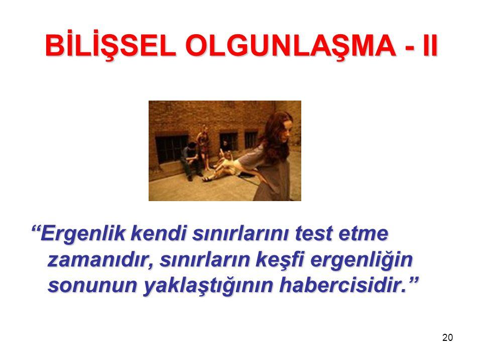 BİLİŞSEL OLGUNLAŞMA - II