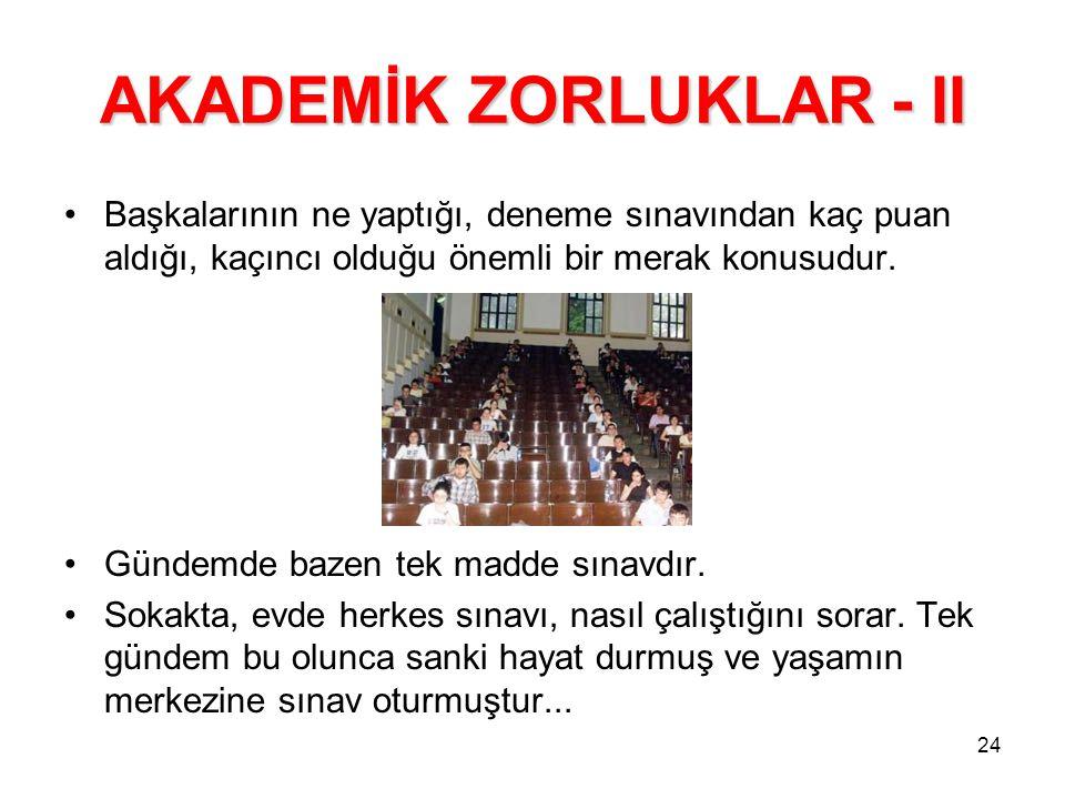 AKADEMİK ZORLUKLAR - II